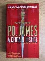 Anticariat: P. D. James - A certain justice