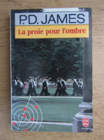 Anticariat: P. D. James - La proie pour l'ombre