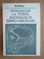 P. Firu - Introducere la studiul anomaliilor dento-maxilare
