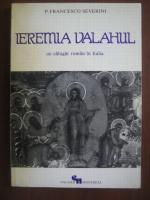 Anticariat: P. Francesco Severini - Ieremia Valahul, un calugar roman in Italia