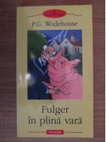 P. G. Wodehouse - Fulger in plina vara