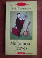 Anticariat: P. G. Wodehouse - Multumesc, Jeeves