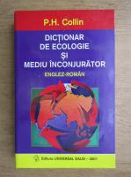 Anticariat: P. H. Collin - Dictionar de ecologie si mediu inconjurator englez-roman