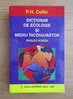 Anticariat: P. H. Collin - Dictionar de ecologie si mediu inconjurator, englez-roman