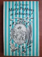 P. L. Travers - Mary Poppins se intoarce!