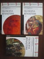 P. P. Negulescu - Filosofia renasterii (3 volume)