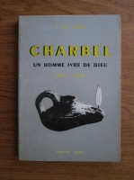Anticariat: P. Paul Daher - Charbel un homme ivre de Dieu