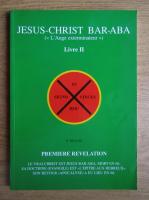 Anticariat: P. Silvain - Jesus Christ Bar-Aba (livre 2)