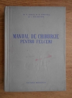 Anticariat: P. Simici, D. Dimitriu - Manual de chirurgie pentru felceri