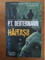 Anticariat: P. T. Deutermann - Haitasii