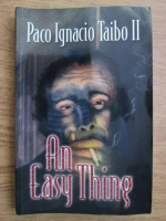 Anticariat: Paco Ignacio Taibo II - An easy thing