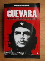 Anticariat: Paco Ignacio Taibo II - Che Guevara. Un revolutionar controversat