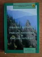 Padurile Romaniei. Parcuri nationale si parcuri naturale