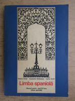 Palmira Arnaiz, Constantin Duhaneanu, Luciliu Costin - Limba spaniola. Manual pentru anul III liceu, clase speciale (1973)