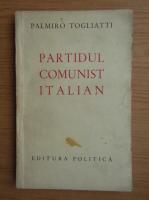 Palmiro Togliatti - Partidul Comunist Italian