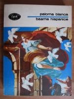 Paloma Blanca. Basme hispanice