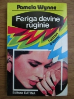Anticariat: Pamela Wynne - Feriga devine ruginie