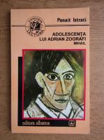 Panait Istrati - Adolescenta lui Adrian Zografi. Mihail