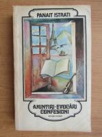 Anticariat: Panait Istrati - Amintiri, evocari, confesiuni