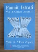 Panait Istrati - Casa Thuringer. Viata lui Adrian Zografi (editie bilingva)