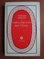 Panait Istrati - Chira Chiralina, Mos Anghel
