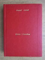 Panait Istrati - Chira Chiralina. Povestirile lui Adrian Zografi (1943)