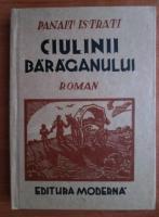 Anticariat: Panait Istrati - Ciulinii Baraganului