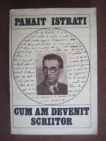 Anticariat: Panait Istrati - Cum am devenit scriitor