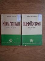 Panait Istrati - In lumea Mediteranei (1936, 2 volume)