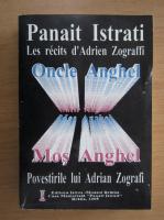 Panait Istrati - Povestirile lui Adrian Zograffi. Mos Anghel (editie bilingva)