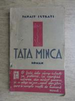 Panait Istrati - Tata Minca (1935)