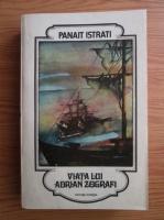 Anticariat: Panait Istrati - Viata lui Adrian Zografi