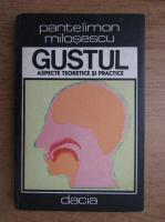 Pantelimon Milosescu - Gustul, aspecte teoretice si practice