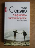 Paolo Giordano - Singuratatea numerelor prime