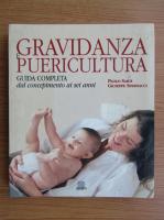 Paolo Sarti - Gravidanza e puericultura. Guida completa dal concepimento ai sei anni