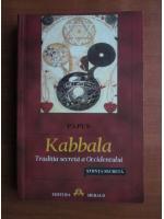 Anticariat: Papus - Kabbala. Traditia secreta a Occidentului