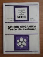 Paraschiva Arsene - Chimie organica. Teste de evaluare