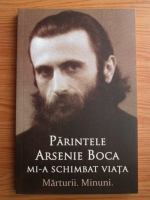 Anticariat: Parintele Arsenie Boca mi-a schimbat viata: marturii, minuni