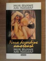 Anticariat: Pascal Bruckner, Alain Finkielkraut - Noua dezordine amoroasa