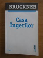 Pascal Bruckner - Casa ingerilor