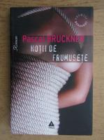 Pascal Bruckner - Hotii de frumusete