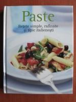 Anticariat: Paste. Retete simple, rafinate si tipic italienesti