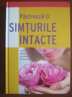 Pastreaza-ti simturile intacte (Reader's Digest)