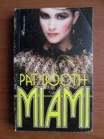 Anticariat: Pat Booth - Miami