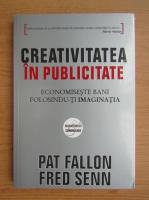 Pat Fallon - Creativitatea in publicitate