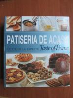 Anticariat: Patiseria de acasa. Retete de la expertii Taste of Home (Reader's Digest)