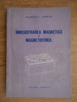 Anticariat: Patita Silvestru - Inregistrarea magnetica si magnetofonul