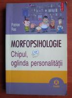 Patrice Ras - Morfopsihologie. Chipul, oglinda personalitatii