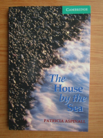 Anticariat: Patricia Aspinall - The house by the sea