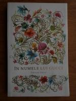 Anticariat: Patricia Gucci - In numele lui Gucci